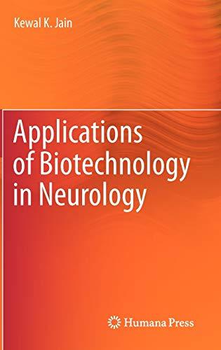 Applications of Biotechnology in Neurology: Kewal K. Jain