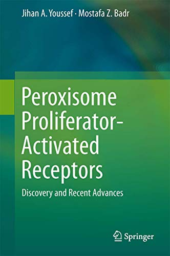 9781627034197: Peroxisome Proliferator-Activated Receptors: Discovery and Recent Advances