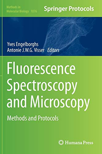 9781627036481: Fluorescence Spectroscopy and Microscopy: Methods and Protocols (Methods in Molecular Biology)