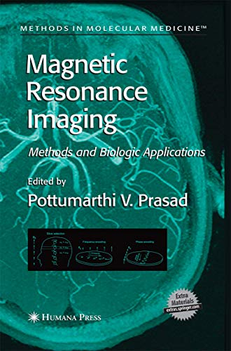 9781627038126: Magnetic Resonance Imaging: Methods and Biologic Applications (Methods in Molecular Medicine)