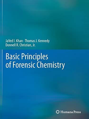 Basic Principles of Forensic Chemistry: Thomas J. Kennedy