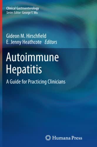 Autoimmune Hepatitis: A Guide for Practicing Clinicians (Clinical Gastroenterology)