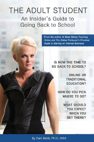 9781627040075: THE ADULT STUDENT: An Insider's Guide to Going Back to School