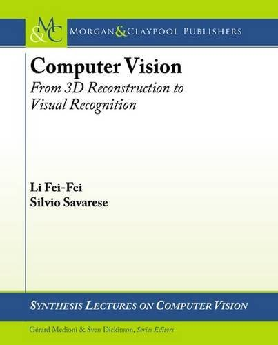 9781627050517: Computer Vision: From 3d Reconstruction to Visual Recognition (Synthesis Lectures on Computer Vision)