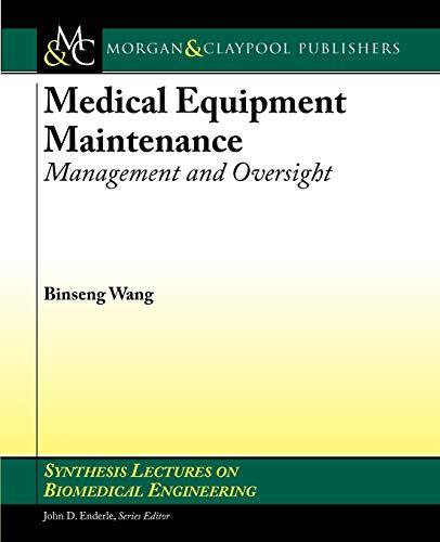 Medical Equipment Maintenance: Management and Oversight: Binseng Wang