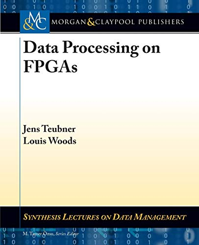 9781627050609: Data Processing on FPGAs (Synthesis Lectures on Data Management)