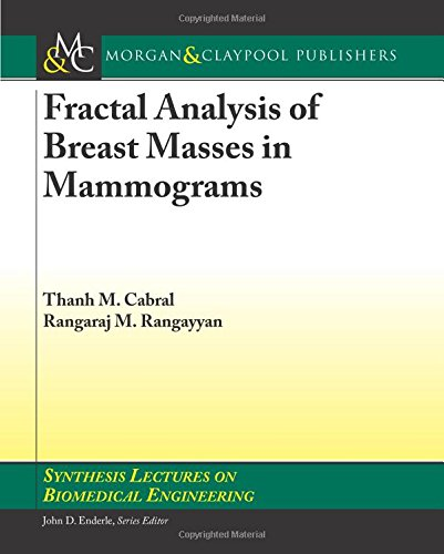 Fractal Analysis of Breast Masses in Mammograms: Rangaraj M. Rangayyan