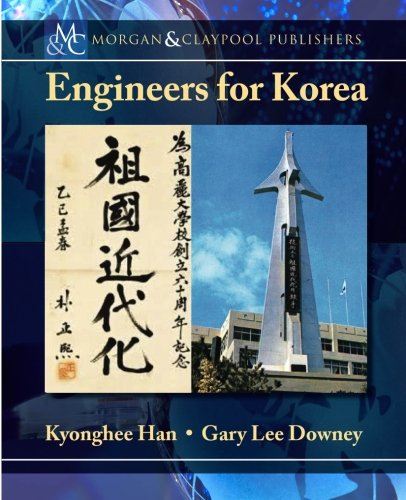 9781627050760: Engineers for Korea (Synthesis Lectures on Global Engineering)