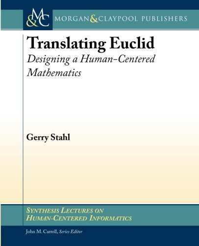 9781627051354: Translating Euclid: Designing a Human-Centered Mathematics (Synthesis Lectures on Human-Centered Informatics)