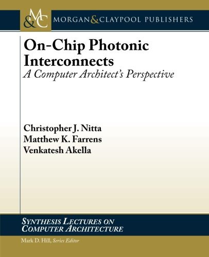 9781627052115: On-Chip Photonic Interconnects: A Computer Architect's Perspective (Synthesis Lectures on Computer Architecture)