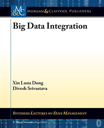 9781627052238: Big Data Integration (Synthesis Lectures on Data Management)