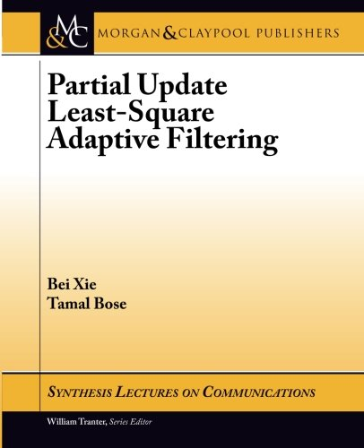 9781627052313: Partial Update Least-Square Adaptive Filtering (Synthesis Lectures on Communications)