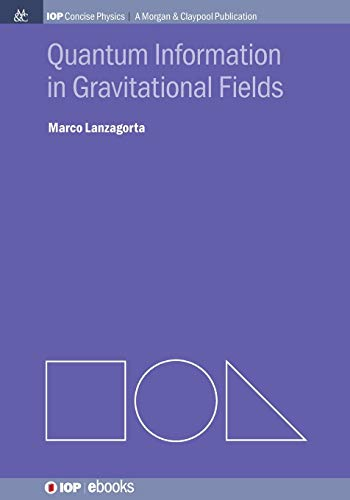 9781627053297: Quantum Information in Gravitational Fields (Iop Concise Physics: A Morgan & Claypool Publication)