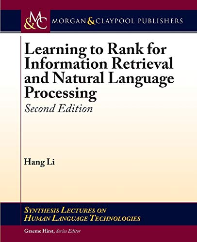 9781627055840: Learning to Rank for Information Retrieval and Natural Language Processing: Second Edition (Synthesis Lectures on Human Language Technologies)