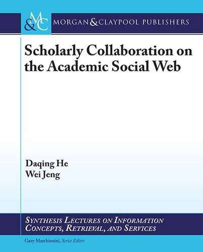 9781627056533: Scholarly Communication on the Academic Social Web (Synthesis Lectures on Information Concepts, Retrieval, and S)