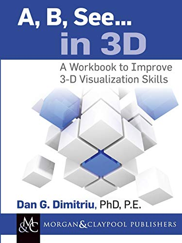 9781627058186: A, B, See... in 3D: A Workbook to Improve 3-D Visualization Skills (Synthesis Lectures on Engineering)