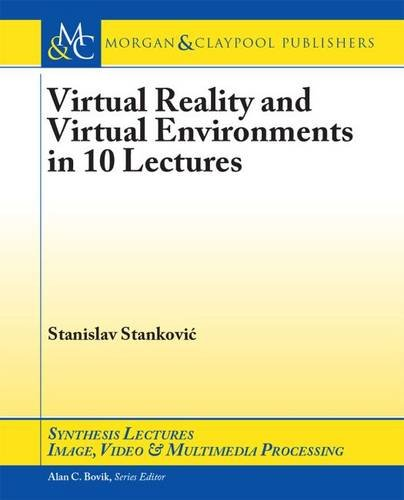 9781627058247: Virtual Reality and Virtual Environments in 10 Lectures (Synthesis Lectures on Image, Video, and Multimedia Processing)