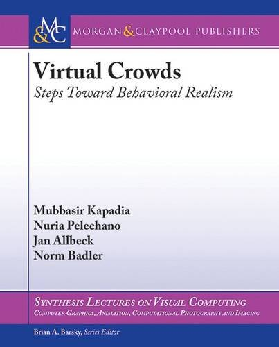 9781627058285: Virtual Crowds: Steps Toward Behavioral Realism (Synthesis Lectures on Visual Computing: Computer Graphics, Animation, Computational Photography, and Imaging)