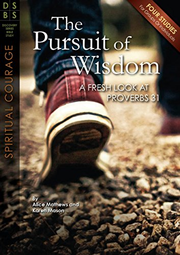 9781627073370: The Pursuit of Wisdom: A Fresh Look at Proverbs 31 (Discovery Series Bible Study)