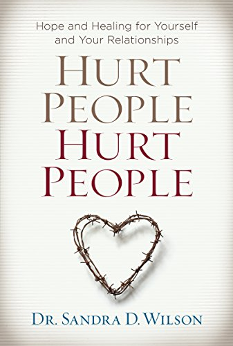 9781627074841: Hurt People Hurt People: Hope and Healing for Yourself and Your Relationships
