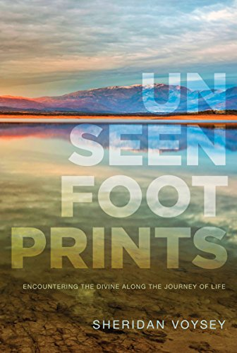 9781627074971: Unseen Footprints: Encountering the Divine along the Journey of Life