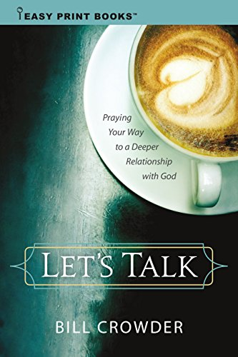 9781627075381: Let's Talk: Praying Your Way to a Deeper Relationship with God (Easy Print Books)