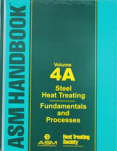 ASM Handbook: Volume 4A: Steel Heat Treating Fundamentals and Processes (Hardback)