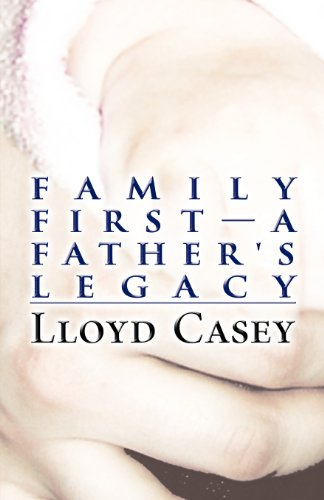 9781627091343: Family First-A Father's Legacy