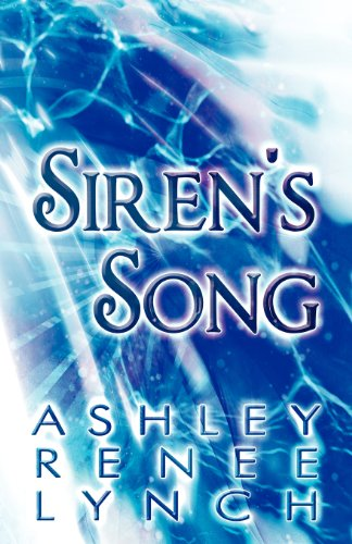 Sirens Song: Ashley Renee Lynch
