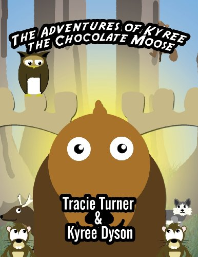 9781627091787: The Adventures of Kyree the Chocolate Moose