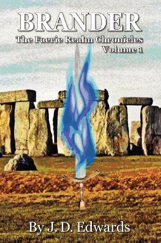 Brander: The Faerie Realm Chronicles Volume 1: J. D. Edwards
