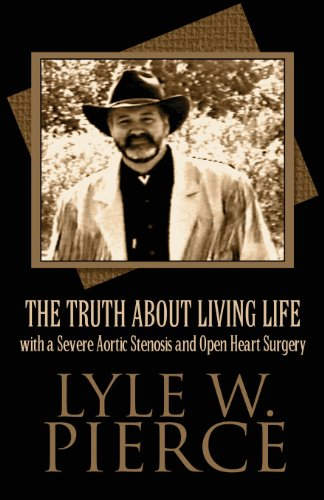 9781627097185: The Truth about Living Life with a Severe Aortic Stenosis and Open Heart Surgery