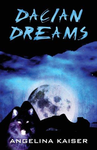 Dacian Dreams (Paperback): Angelina Kaiser
