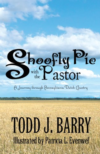 9781627099448: Shoofly Pie with the Pastor: A Journey Through Pennsylvania Dutch Country