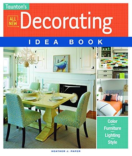 All New Decorating Idea Book (Taunton Home Idea Books): Paper, Heather J.