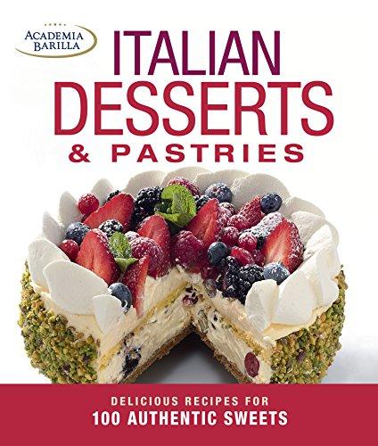 9781627104746: Italian Desserts & Pastries: Delicious Recipes for More Than 100 Italian Favorites