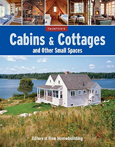 9781627107457: Cabins & Cottages and Other Small Spaces