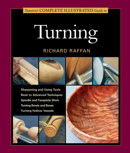 Taunton's Complete Illustrated Guide to Turning (Paperback): Richard Raffan
