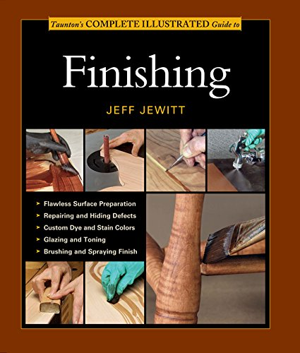 9781627107679: Taunton's Complete Illustrated Guide to Finishing (Complete Illustrated Guides (Taunton))