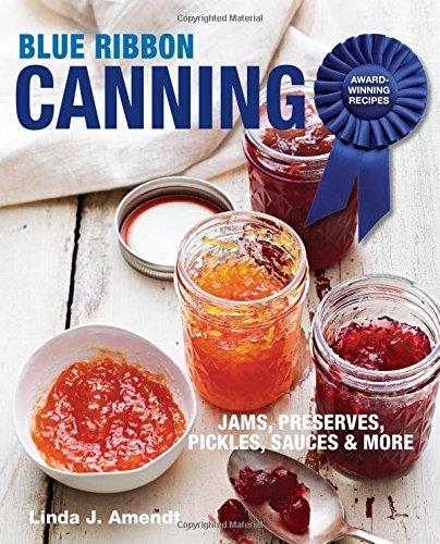 9781627107693: Blue Ribbon Canning: Award-Winning Recipes