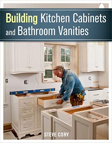 9781627107938: Building Kitchen Cabinets and Bathroom Vanities