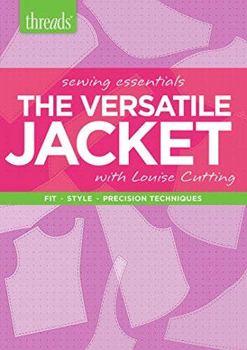 Sewing Essentials the Versatile Jacket: Fit. Style.: Cutting, Louise