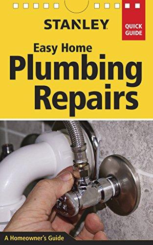 Stanley Easy Home Plumbing Repairs (Stanley Quick Guide): Schiff, David