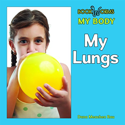 9781627120357: My Lungs (Bookworms: My Body)
