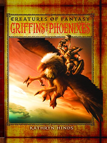 9781627120524: Griffins and Phoenixes (Creatures of Fantasy)