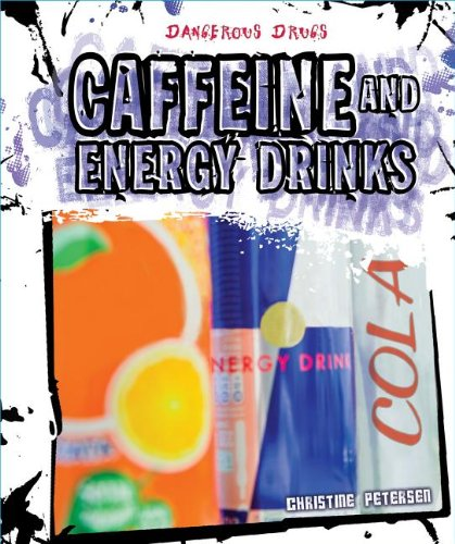 9781627123785: Caffeine and Energy Drinks (Dangerous Drugs Sets 1 & 2)