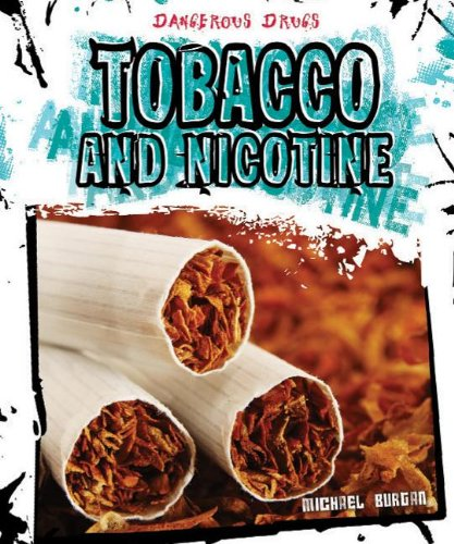 Tobacco and Nicotine (Dangerous Drugs): Michael Burgan