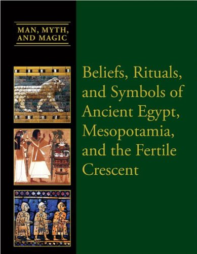 9781627125697: Beliefs, Rituals, and Symbols of Ancient Egypt, Mesopotamia, and the Fertile Crescent (Man, Myth, and Magic)