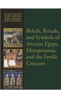 9781627125703: Beliefs, Rituals, and Symbols of Ancient Egypt, Mesopotamia, and the Fertile Crescent (Man, Myth & Magic)
