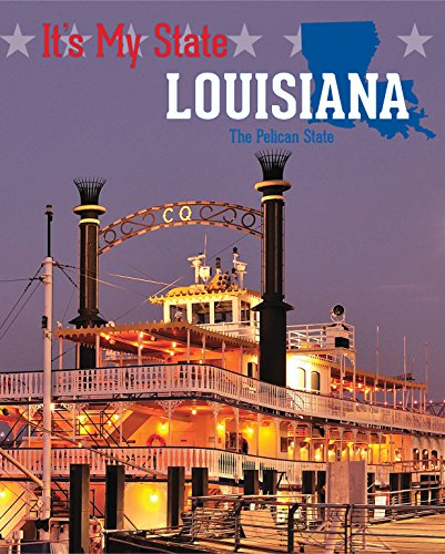 Louisiana: The Pelican State (It's My State!): Bjorklund, Ruth, Steinitz, Andy